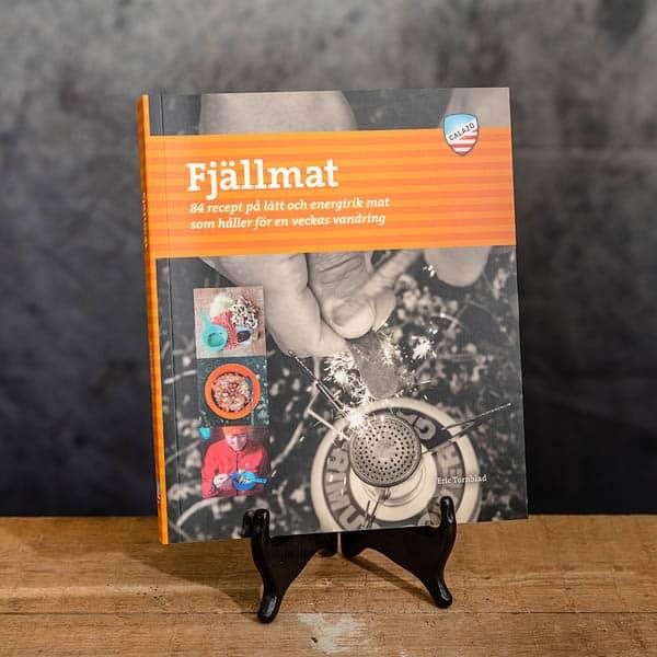 Fjällmat på Fjällvandringen Recept | Recipes av Eric Tornblad, Calazo förlag | Publisher (9789186773557)