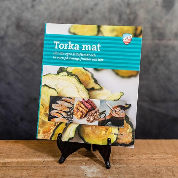 Torka mat | Dehydrate food av Erik Tornblad, Recept | Recipes, Calazo förlag | Publisher  (9789186773816)